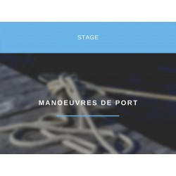 STAGE MANOEUVRES DE PORT